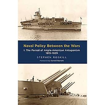 Naval Policy Between the Wars - Volume I - The Period of Anglo-American