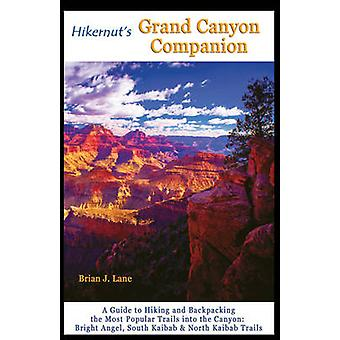 Hikernut's Grand Canyon Companion - A Guide to Hiking and Backpacking