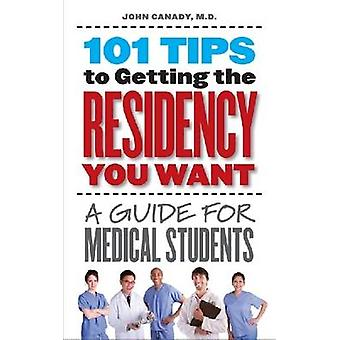 101 Tips to Getting the Residency You Want - A Guide for Medical Stude