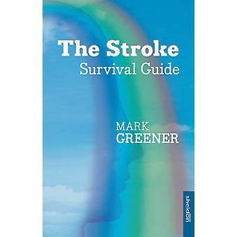 The Stroke Survival Guide by Mark Greener - 9781847093097 Book