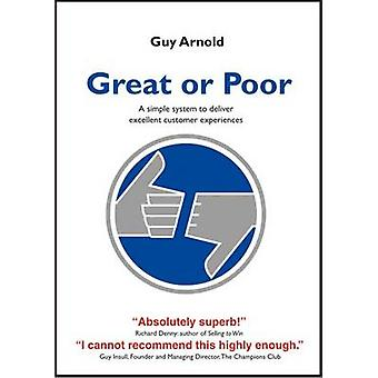 Great or Poor - A Simple System to Deliver Excellent Customer Experien