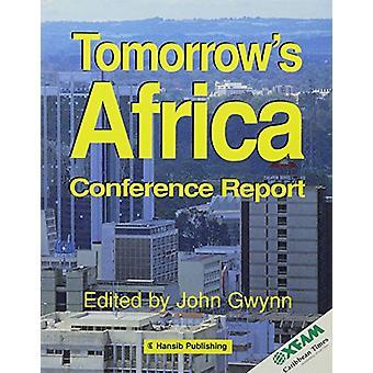 Tomorrow's Africa - Conference Report by John Gwynn - 9781870518390 Bo