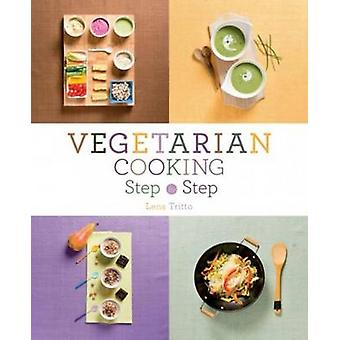 Vegetarian Cooking Step by Step by Lena Tritto - 9781910690031 Book