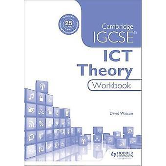 Cambridge Igcse ICT Theory Workbook by David Watson - 9781471890369 B