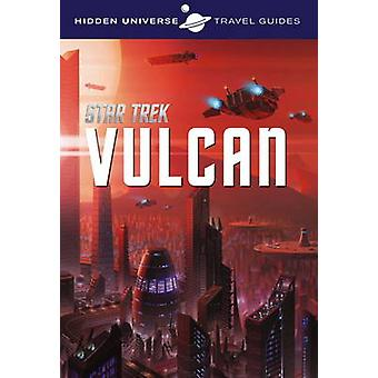 Verborgen Universe Travel Guide - Star Trek - Vulcan door Dayton Ward - 978