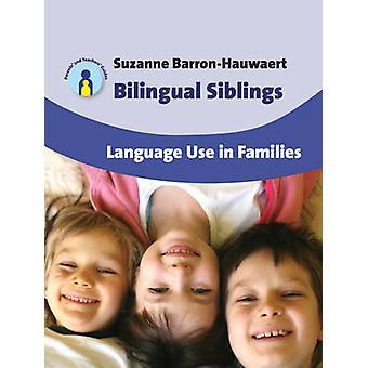 Tvåspråkig syskon - språkanvändning i familjer av Suzanne Barron-Hauwae