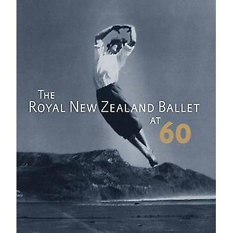 The Royal New Zealand Ballet by Jennifer Shennan - Anne Rowse - Keith