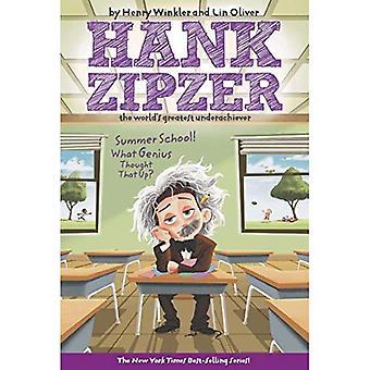 Summer School! What Genius Thought That Up? (Hank Zipzer)