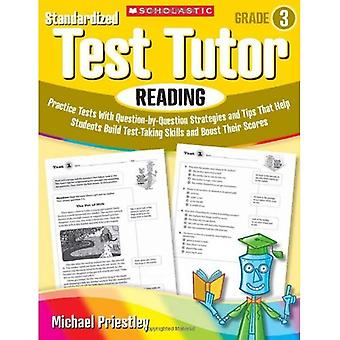 Standardized Test Tutor: Reading, Grade 3: Practice Tests with Question-By-Question Strategies and Tips That Help Students Build Test-Taking Skills an