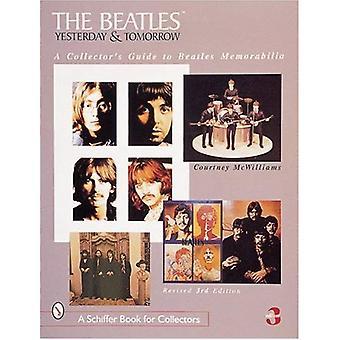Beatles, hier et demain: Guide d'un collectionneur de souvenirs des Beatles