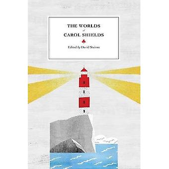 The Worlds of Carol Shields (Reappraisals: Canadian Writers)