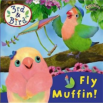 Fly Muffin! (3rd & Bird)