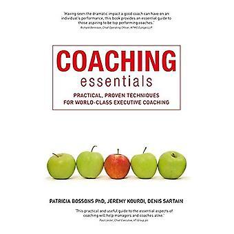 Coaching Essentials: Praktische und bewährte Techniken für Weltklasse-Executive Coaching