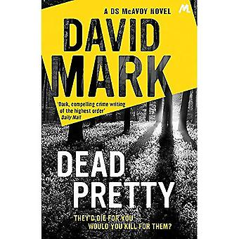 Dead Pretty: From the Richard & Judy bestselling author (DS McAvoy)