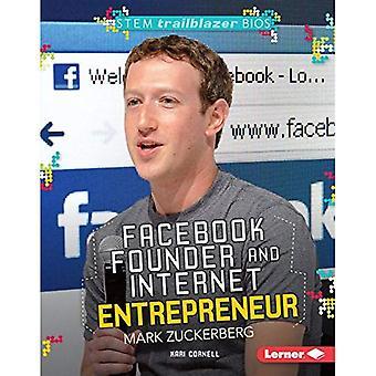 Facebook Founder and Internet Entrepreneur Mark Zuckerberg (Stem Trailblazer Bios)