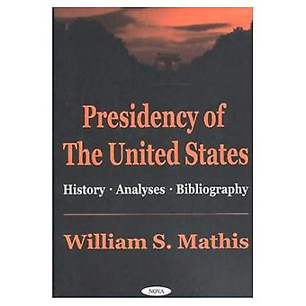 Presidency of the United States History, Analyses, Bibliography