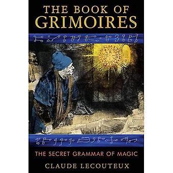 The Book of Grimoires: The Secret Grammar of Magic