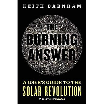 Het branden antwoord: A User's Guide to the Solar Revolution