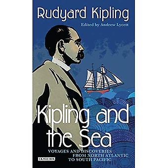 Kipling und das Meer: Reisen und Entdeckungen von Nordatlantik, Südpazifik