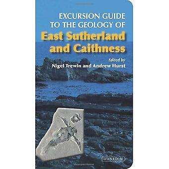 Excursion Guide to the Geology of East Sutherland and Caithness (Excursion Guides)