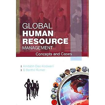 Global Human Resource Management: Concepts and Cases