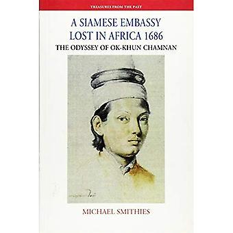 Een Siamese ambassade verloren in Afrika 1686: de Odyssee van Ok-khun Chamnan (schatten uit het verleden)