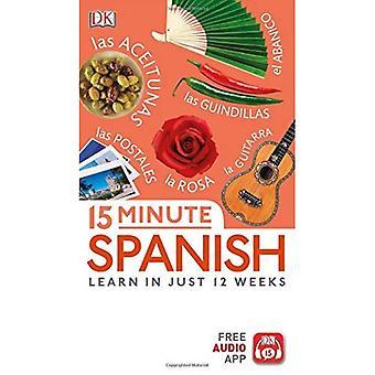 15 minutes espagnol: apprendre en seulement 12 semaines (15 minutes de voyage Eyewitness)