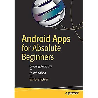 Applications Android pour les débutants absolus: couvrant 7 Android