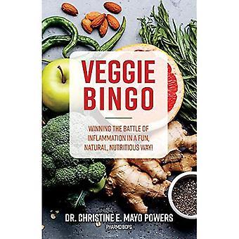 Veggie Bingo: Gagner la bataille de l'inflammation dans un environnement amusant, naturel, façon nutritive!