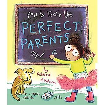 Wie trainieren Sie den perfekten Eltern