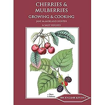 Cherries & Mulberries: Growing & Cooking (The English Kitchen)
