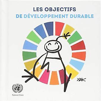 Les Objectifs de Developpement Durable: Illustre Par Yacine Ait Kaci (YAK)
