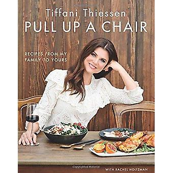 Prenez une chaise - recettes de ma famille à la vôtre de tirer une chaise-