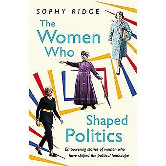 De kvinnor som formade politik - egenmakt berättelser av kvinnor som har S