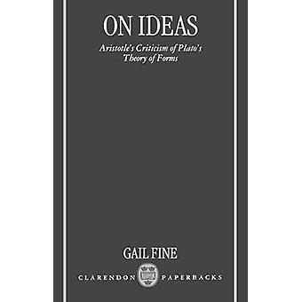 On Ideas Aristotles Criticism of Platos Theory of Forms by Fine & Gail