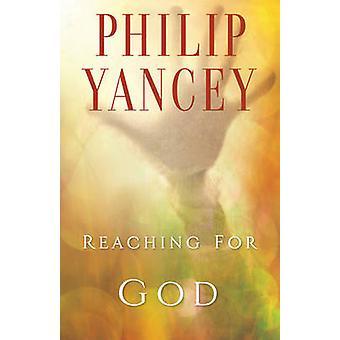 Für den unsichtbaren Gott zu erreichen, was können wir erwarten, finden von Yancey & Philip
