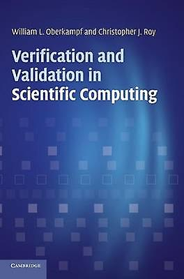 Verification and Validation in Scientific Computing by Oberkampf & William L.