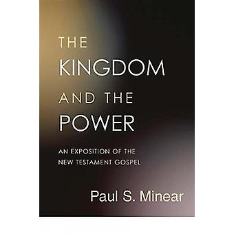 The Kingdom and the Power by Minear & Paul