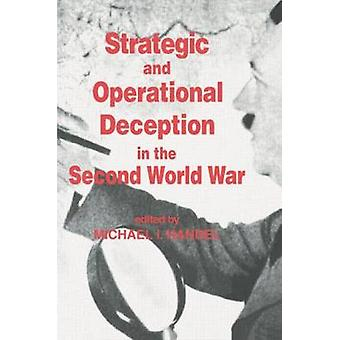 Strategic and Operational Deception in the Second World War by Handel & Michael I.