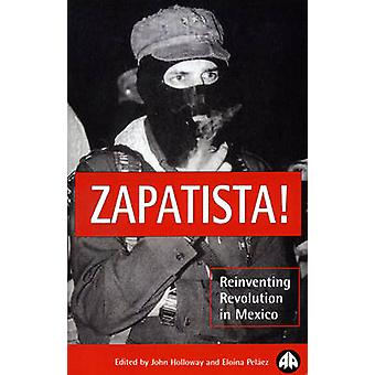 Zapatista Reinventing Revolution in Mexico by Holloway & John