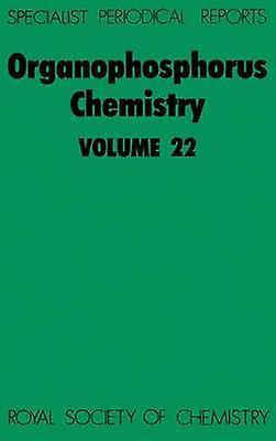Organophosphorus Chemistry Volume 22 by Allen & David W