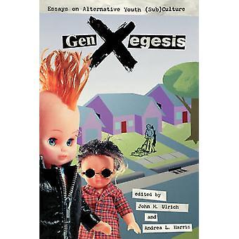 GenXegesis essais sur la sous-culture Alternative jeunesse par Ulrich & John M.
