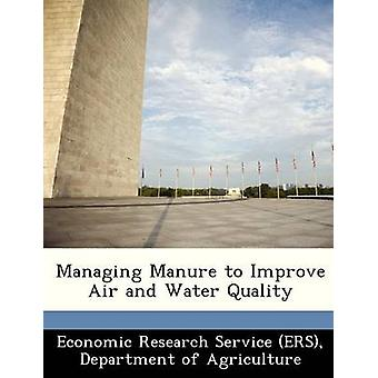Managing Manure to Improve Air and Water Quality by Economic Research Service ERS & Departm