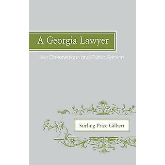 A Georgia Lawyer His Observations and Public Service by Gilbert & Stirling Price