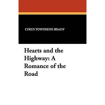 Hearts and the Highway A Romance of the Road by Brady & Cyrus Townsend