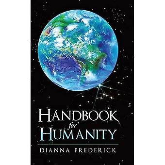 Handbook for Humanity by Frederick & Dianna