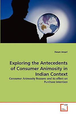 Explobague the Antecedents of Consumer Animosity in Indian Context by Ansari & Hasan