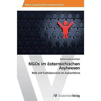 Frivillige organisasjoner Im Osterreichischen Asylwesen av Baumschlager Katharina