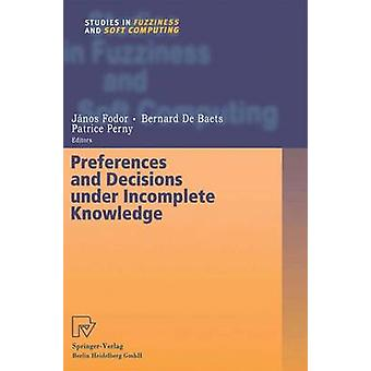 Preferences and Decisions under Incomplete Knowledge by Fodor & Janos