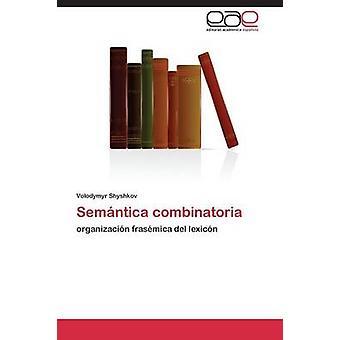Shyshkov ボロディミールによって Semntica combinatoria